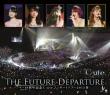 9 10(C-Ute)shuunen Kinen C-Ute Concert Tour 2015 Haru-The Future Departure-