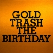 GOLD TRASH