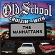 Old School Cruzin With The Manhattans