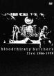 bloodthirsty butchers live 1986-1990