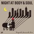 Night At Body & Soul: ボディ & ソウルの夜