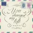 You changed my life (+DVD)【初回限定盤】