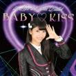 BABY KISS 【初回生産限定盤 山広美保子ver】