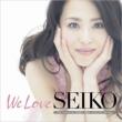 「We Love SEIKO」-35th Anniversary 松田聖子究極オールタイムベスト 50 Songs-【初回限定盤B】(3CD+DVD / LPジャケットサイズ仕様)