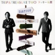 TRIP&TREASURE TWO (+DVD)【初回生産限定LIVE盤】