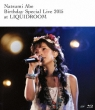 Natsumi Abe Birthday Special Live 2015 at LIQUIDROOM