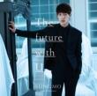 The future with U 【初回限定盤Type-B】(2CD)