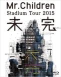 Mr.Children Stadium Tour 2015 未完 (Blu-ray)