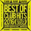 Best Of Club Hits 2016-1st Half-Av8 Official Mixcd