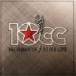 Things We Do For Love: 愛ゆえに〜10ccベスト