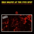 Eric Dolphy At The Five Spot, Vol.2