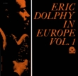 Eric Dolphy In Europe, Vol.1