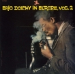 Eric Dolphy In Europe, Vol.2 +1