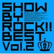 SHOW BY ROCK!!BEST Vol.2