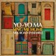 SING ME HOME:ヨーヨー・マ(チェロ)&シルク・ロード・アンサンブル (2枚組/180グラム重量盤レコード/Music On Vinyl)