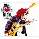We love hide〜The CLIPS〜 +1