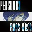 『PERSONA3 meets BASS×BASS』 BOTTOM-EDGE
