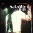 Frankie Miller' s Double Take (+DVD)