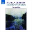 2本のギターによるラヴェル:道化師の朝の歌、ドビュッシー:月の光、2つのアラベスク、他 クロマ・デュオ
