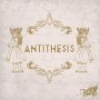 ANTITHESIS 【初回限定盤B】(CD+DVD)