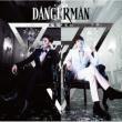Dangerman 【初回限定盤】 (CD+DVD)