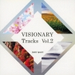 Visonary Tracks Vol.2