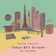 BUTTER SMOOTH -Tokyo 90' s Groove-DJ HASEBE