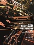 ベルリオーズ:幻想交響曲〜19世紀フランスの楽器と演奏様式〜 エマニュエル・クリヴィヌ、ラ・シャンブル・フィラルモニーク