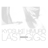 KYOSUKE HIMURO LAST GIGS 【初回BOX限定盤】 (2Blu-ray)