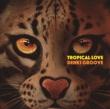 TROPICAL LOVE 【完全生産限定盤】(+映像コード/マグネット/レンチキュラーBOX仕様)