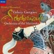 リムスキー=コルサコフ:シェエラザード、バラキレフ:イスラメイ、ボロディン:中央アジアの草原にて ワレリー・ゲルギエフ&マリインスキー歌劇場管弦楽団