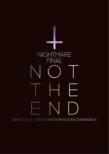 NIGHTMARE FINAL「NOT THE END」2016.11.23 @ TOKYO METROPOLITAN GYMNASIUM【初回限定盤】(2DVD+CD)