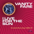I Live For The Sun -complete Recordings 1968-1974
