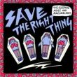 Save The Right Thing (7インチシングルレコード)