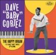 Happy Organ / Dave ' baby' Cortez