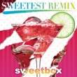 Sweetest Remix