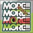 MORE!! MORE!! MORE!! MORE!! 【初回限定盤】(+DVD)