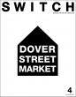 SWITCH Vol.35 No.4 DOVER STREET MARKET