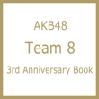 AKB48 チーム8 3rd Anniversary Book