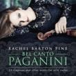 『ベル・カント・パガニーニ〜24のカプリース、無伴奏ヴァイオリン作品集』 レイチェル・バートン・パイン(2CD)