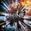 SHINE 【完全初回生産限定盤】