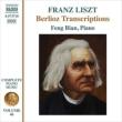 ベルリオーズ作品のトランスクリプション集(ピアノ曲全集第46巻)フェン・ビアン