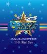 THE IDOLM@STER SideM 2nd STAGE 〜ORIGIN@L STARS〜Live Blu-ray【Brilliant Side】