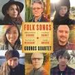 『Folk Songs』 クロノス・クァルテット、サム・アミドン、オリヴィア・チェイニー、リアノン・ギデンズ、ナタリー・マーチャント