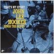 That' s My Story: John Lee Hooker Sings The Blues (180グラム重量盤)