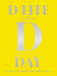 D-LITE JAPAN DOME TOUR 2017 〜D-Day〜 (2Blu-ray+2CD)