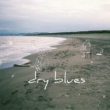 dry blues (+DVD)