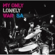 MY ONLY LONELY WAR (+DVD)
