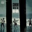 Swim With The Go-go' s