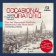 オケイジョナル・オラトリオ ハワード・アーマン&ベルリン古楽アカデミー、バイエルン放送合唱団